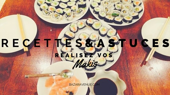 Comment faire des makis facilement…