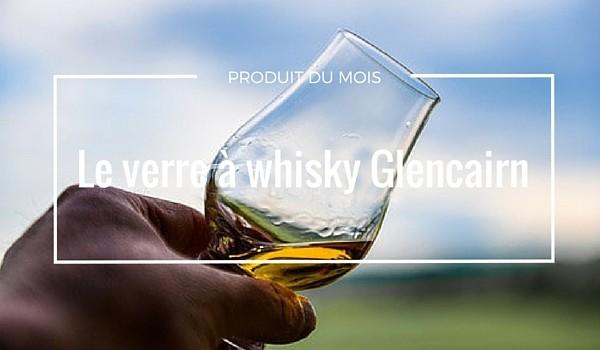 Produit du Mois : Le verre à whisky Glencairn