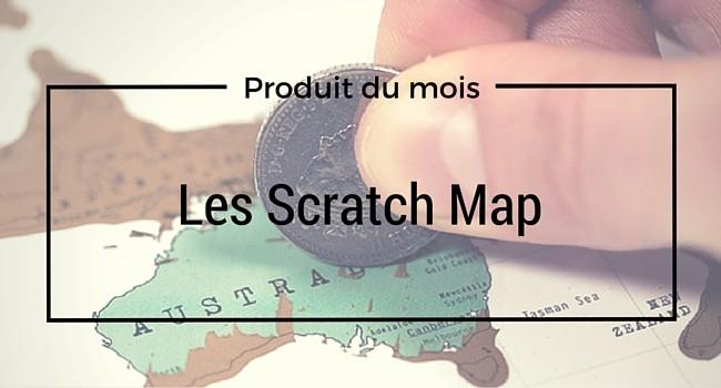 Produit du mois : Les Scratch Map !