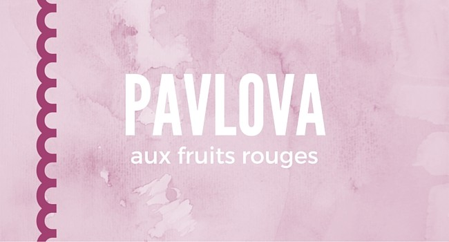 Pavlova aux fruits rouges
