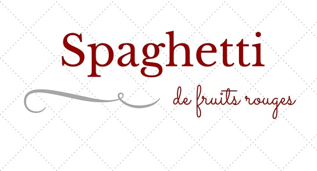 Spaghetti de fruits rouges