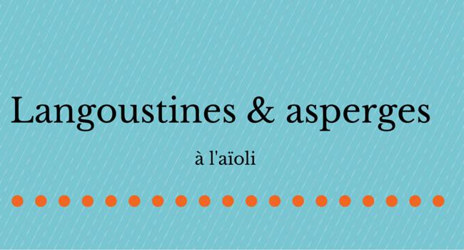 Langoustines et asperges à l'aïoli