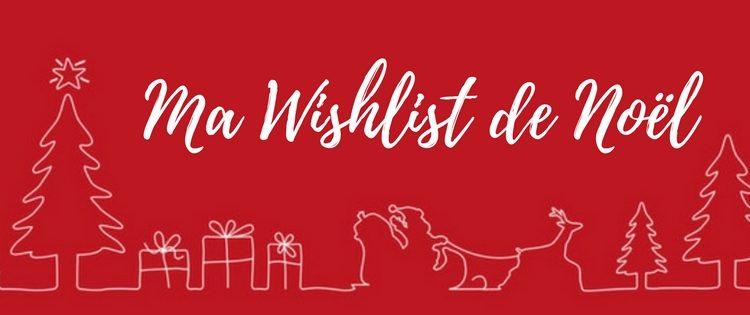 Ma wishlist de Noël